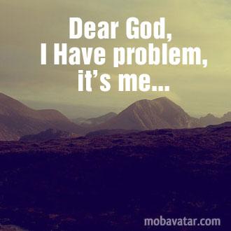 Dear-god-i-have-problem